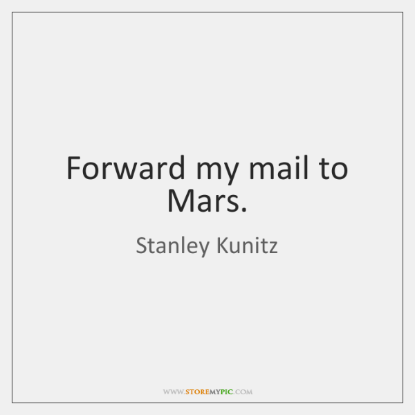 Forward my mail to Mars.
