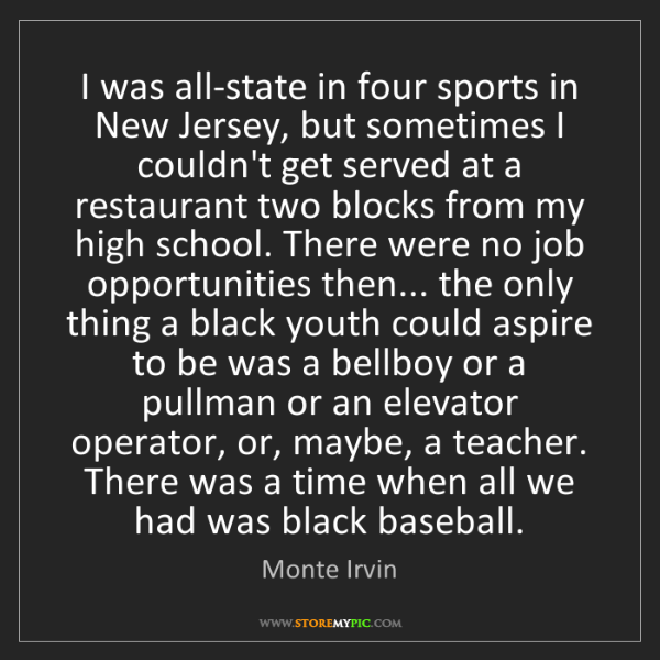Monte Irvin: I was all-state in four sports in New Jersey, but sometimes...