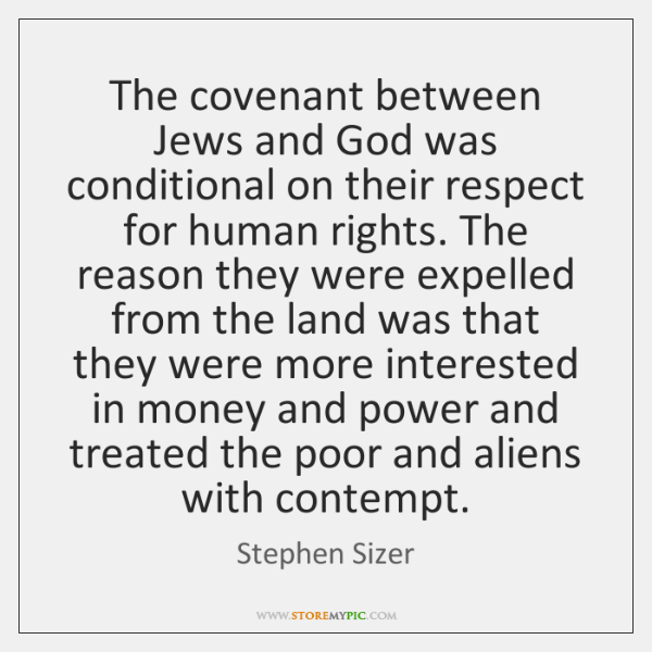 The covenant between Jews and God was conditional on their respect for ...