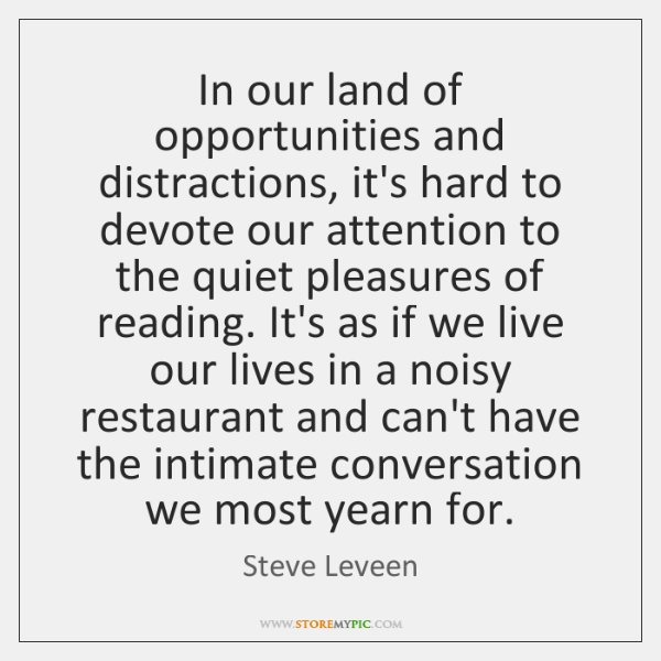 In our land of opportunities and distractions, it's hard to devote our ...