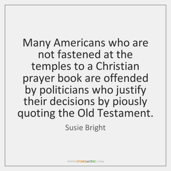Many Americans who are not fastened at the temples to a Christian ...