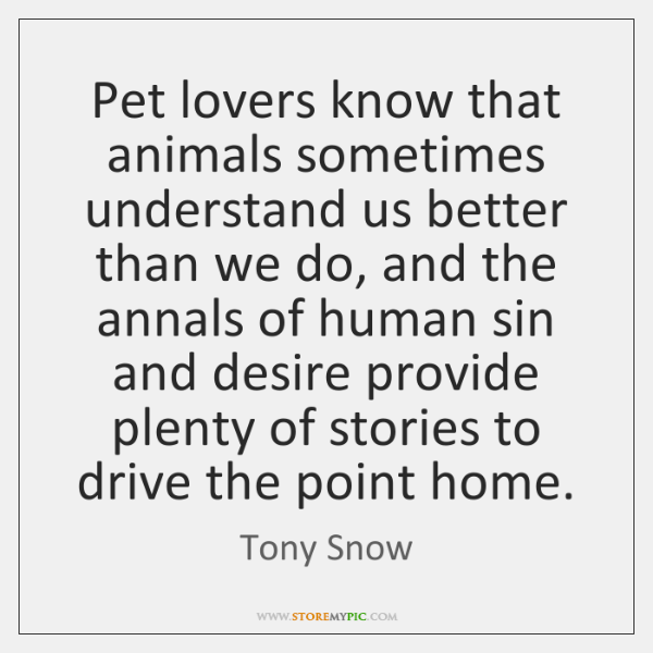 Pet lovers know that animals sometimes understand us better than we do, ...