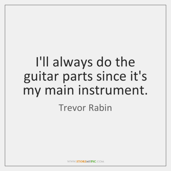 I'll always do the guitar parts since it's my main instrument.