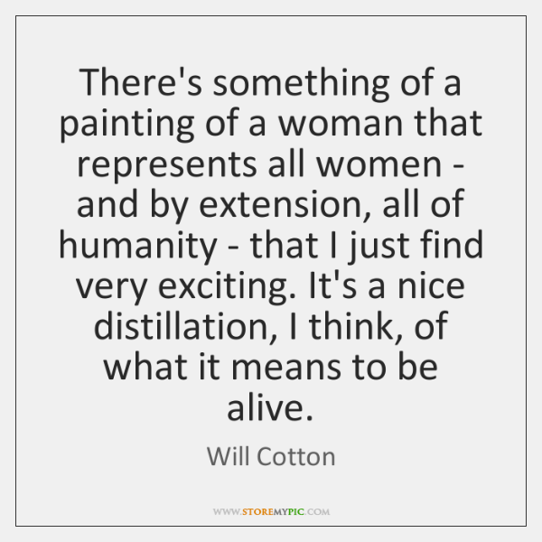 There's something of a painting of a woman that represents all women ...