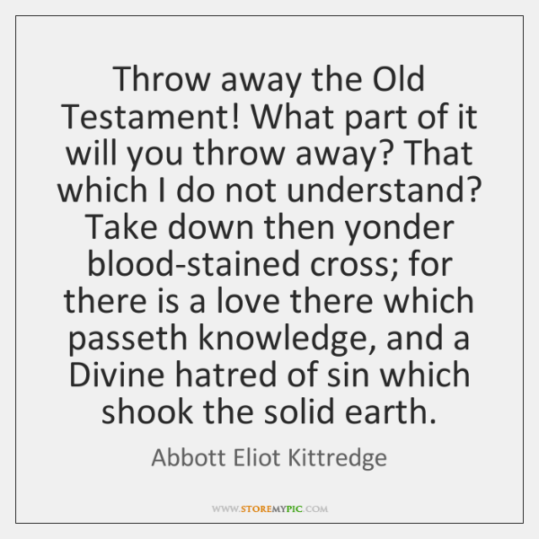 Throw away the Old Testament! What part of it will you throw ...