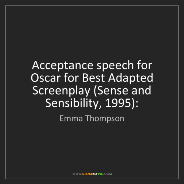 Emma Thompson: Acceptance speech for Oscar for Best Adapted Screenplay...