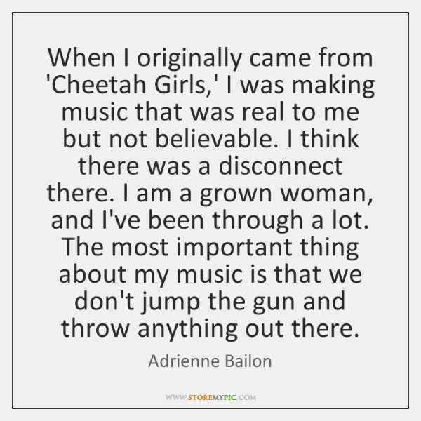 When I originally came from 'Cheetah Girls,' I was making music ...