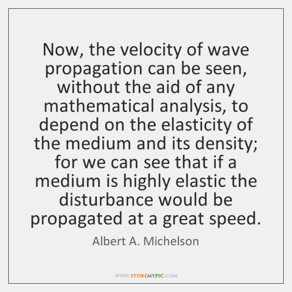 Now, the velocity of wave propagation can be seen, without the aid ...