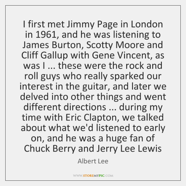I first met Jimmy Page in London in 1961, and he was listening ...