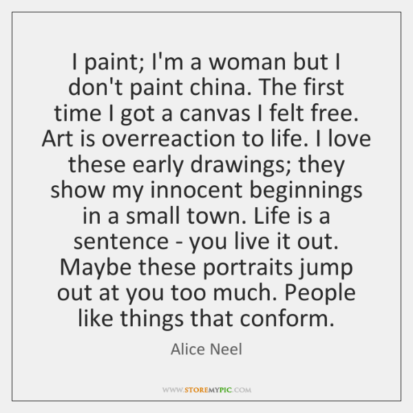 I paint; I'm a woman but I don't paint china. The first ...