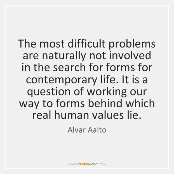 The most difficult problems are naturally not involved in the search for ...