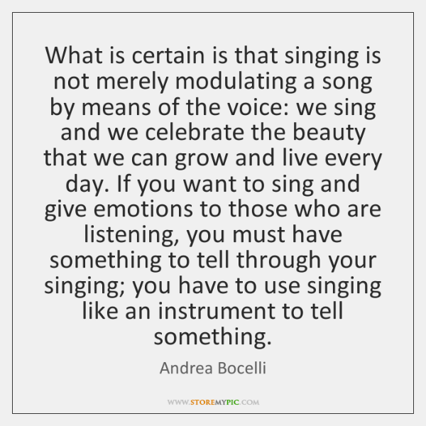 What is certain is that singing is not merely modulating a song ...