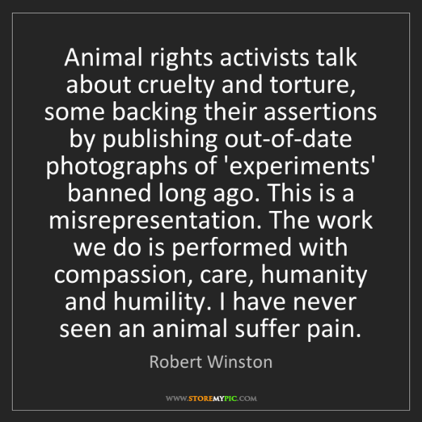 Robert Winston: Animal rights activists talk about cruelty and torture,...