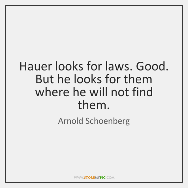 Hauer looks for laws. Good. But he looks for them where he ...