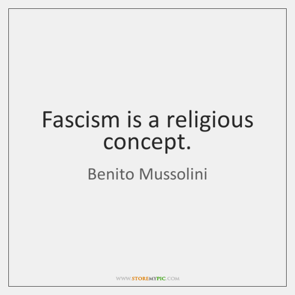Fascism is a religious concept.