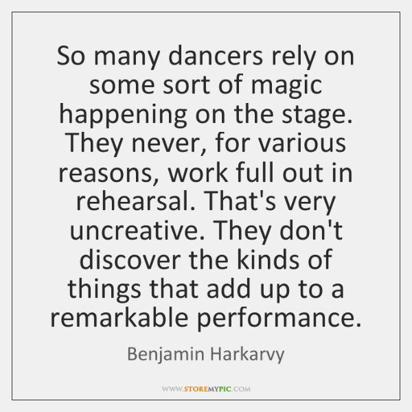 So many dancers rely on some sort of magic happening on the ...