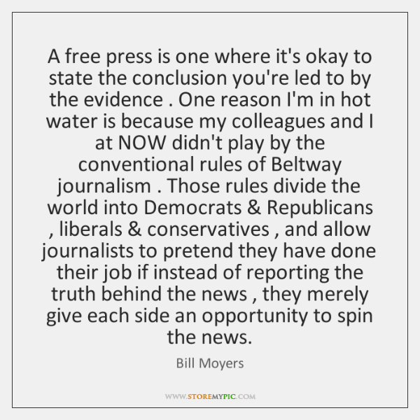A free press is one where it's okay to state the conclusion ...