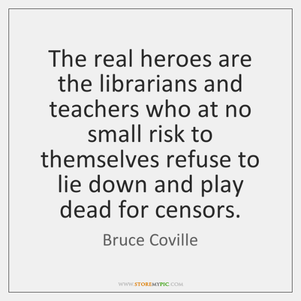 The real heroes are the librarians and teachers who at no small ...