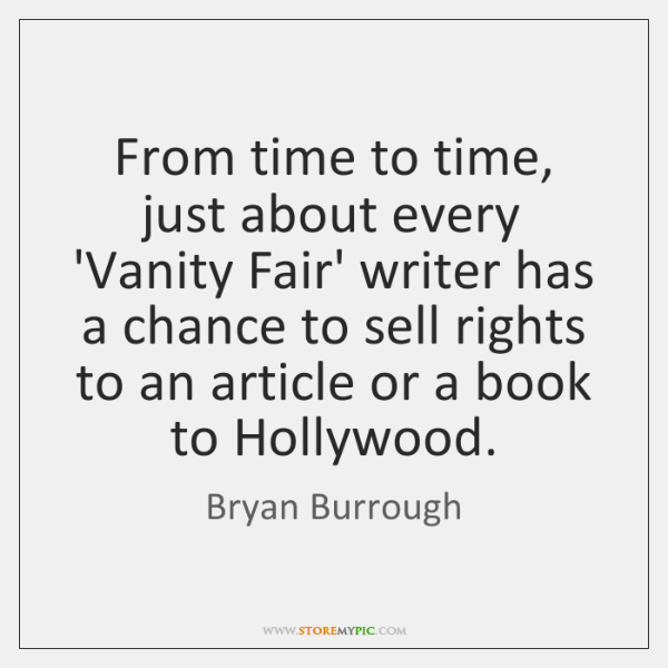 From time to time, just about every 'Vanity Fair' writer has a ...