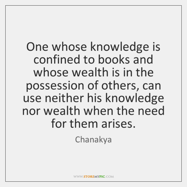 One whose knowledge is confined to books and whose wealth is in ...