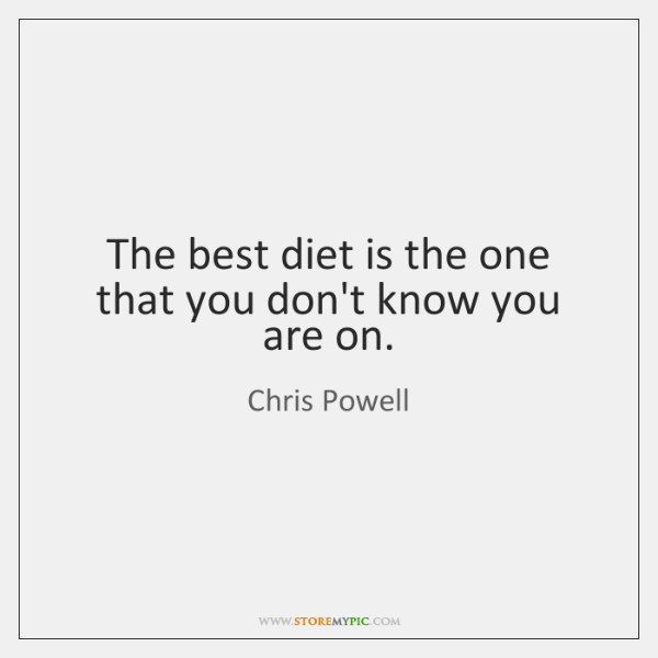 The best diet is the one that you don't know you are ...