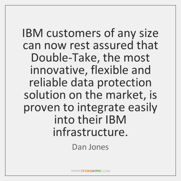 IBM customers of any size can now rest assured that Double-Take, the ...