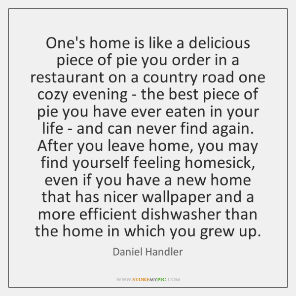 One's home is like a delicious piece of pie you order in ...