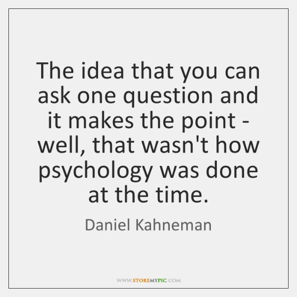 The idea that you can ask one question and it makes the ...