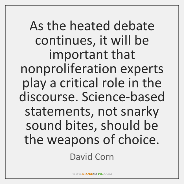 As the heated debate continues, it will be important that nonproliferation experts ...