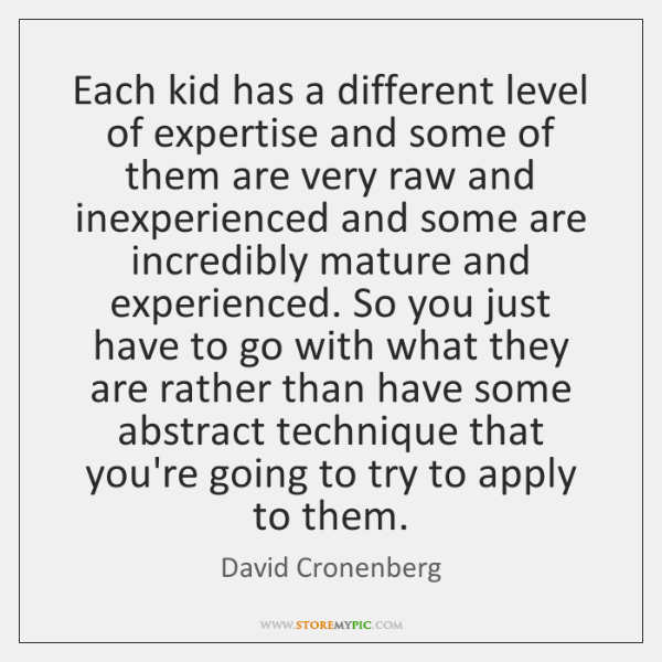 Each kid has a different level of expertise and some of them ...