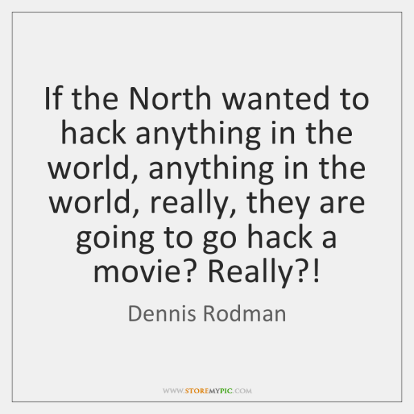 If the North wanted to hack anything in the world, anything in ...