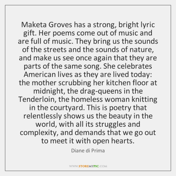 Maketa Groves has a strong, bright lyric gift. Her poems come out ...