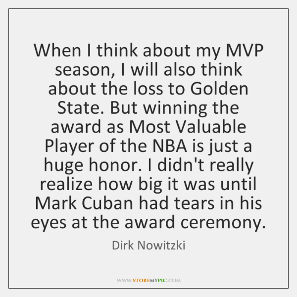 When I think about my MVP season, I will also think about ...