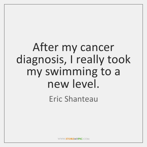 After my cancer diagnosis, I really took my swimming to a new ...