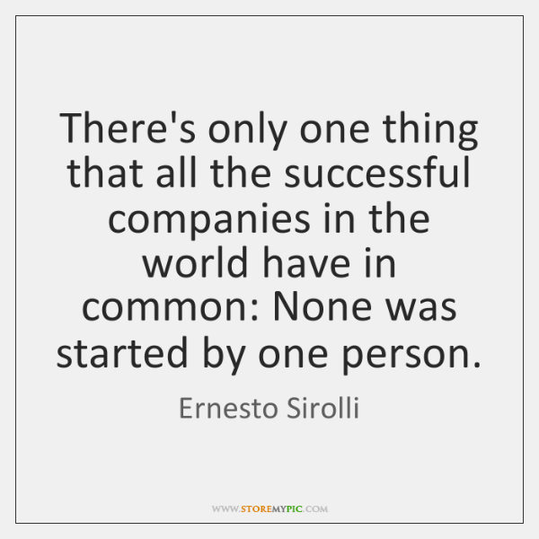 There's only one thing that all the successful companies in the world ...