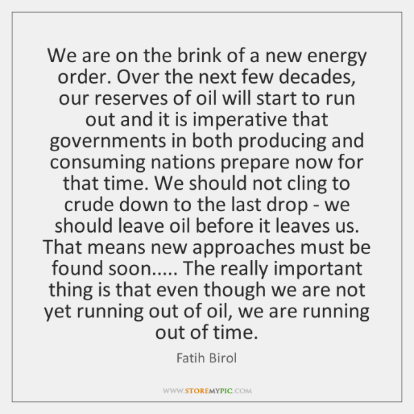 We are on the brink of a new energy order. Over the ...