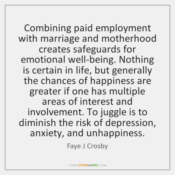 Combining paid employment with marriage and motherhood creates safeguards for emotional well-being.