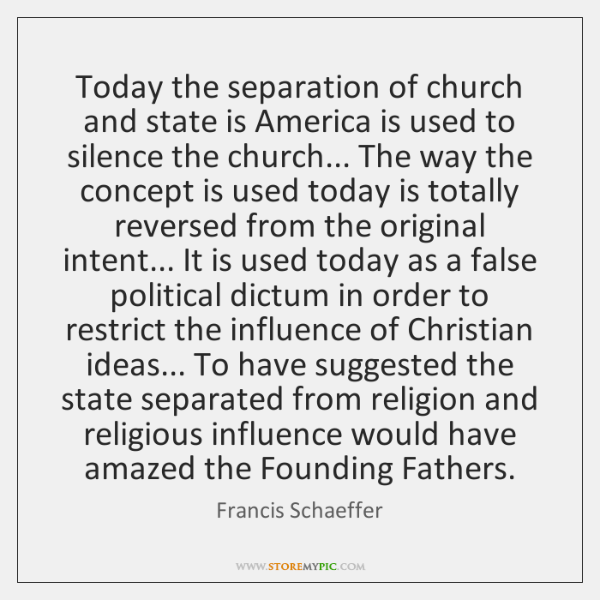 Today the separation of church and state is America is used to ...