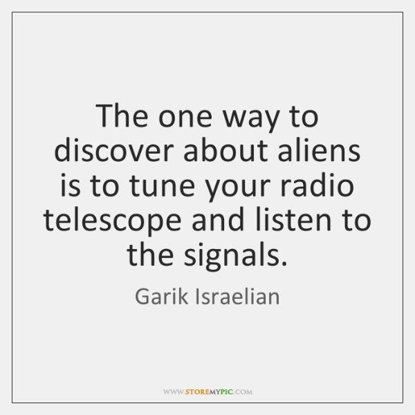 The one way to discover about aliens is to tune your radio ...