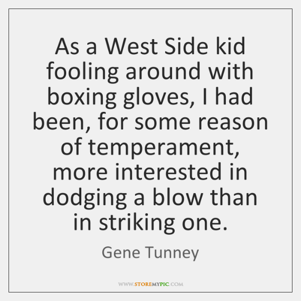 As a West Side kid fooling around with boxing gloves, I had ...