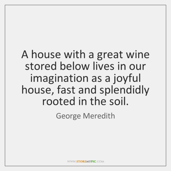 A house with a great wine stored below lives in our imagination ...