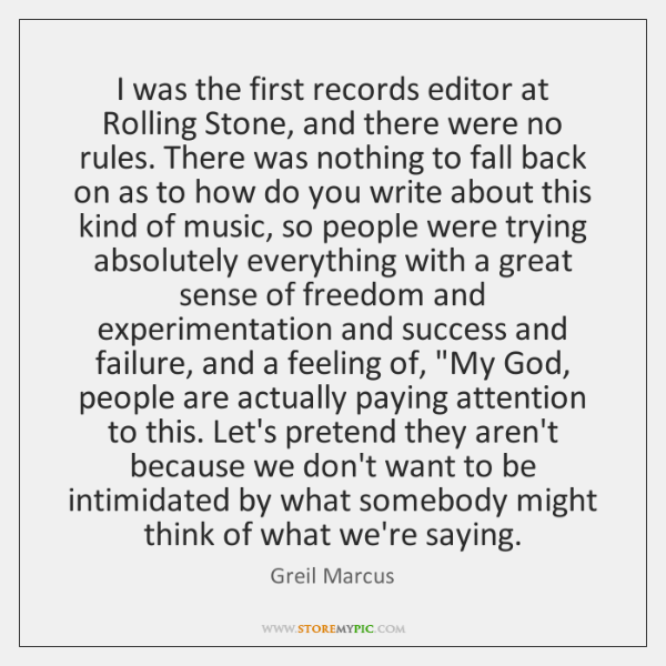 I was the first records editor at Rolling Stone, and there were ...