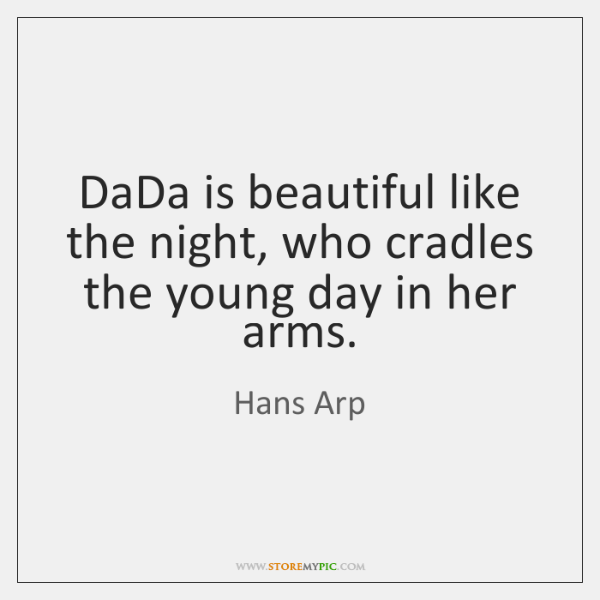 DaDa is beautiful like the night, who cradles the young day in ...