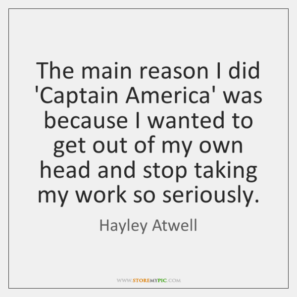 The main reason I did 'Captain America' was because I wanted to ...