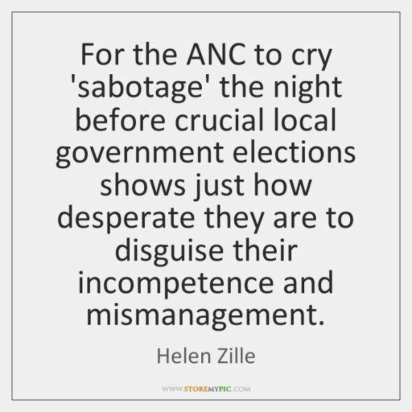 For the ANC to cry 'sabotage' the night before crucial local government ...
