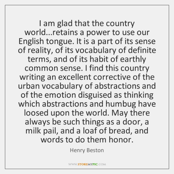 I am glad that the country world...retains a power to use ...