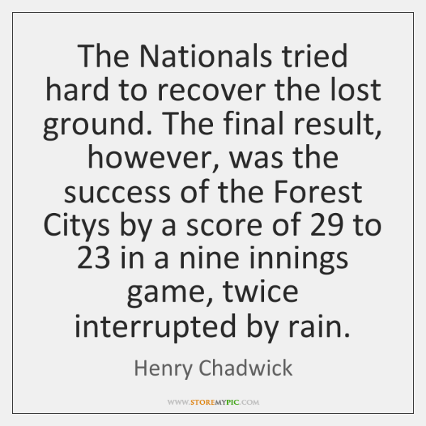 The Nationals tried hard to recover the lost ground. The final result, ...