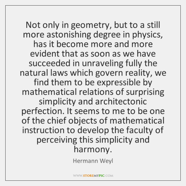 Not only in geometry, but to a still more astonishing degree in ...