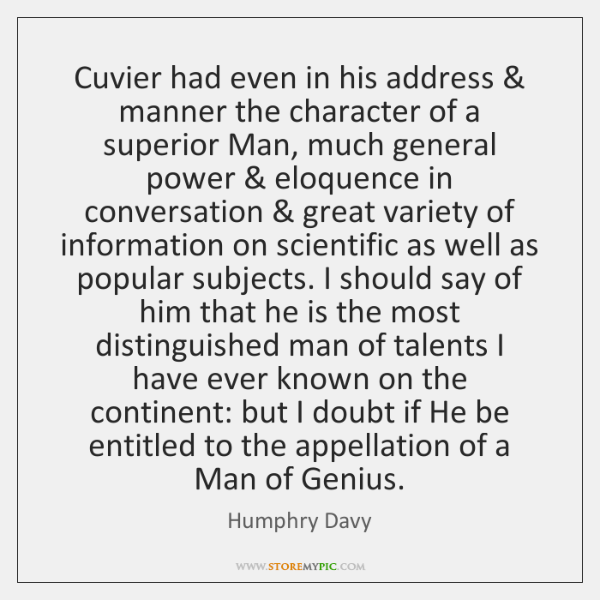Cuvier had even in his address & manner the character of a superior ...