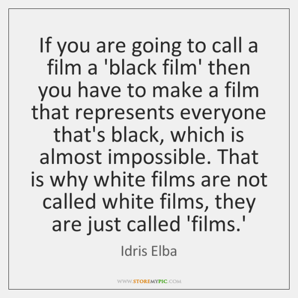 If you are going to call a film a 'black film' then ...